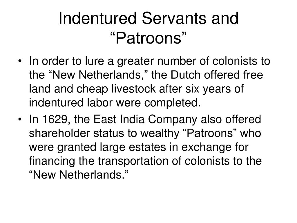"Indentured Servants and ""Patroons"""