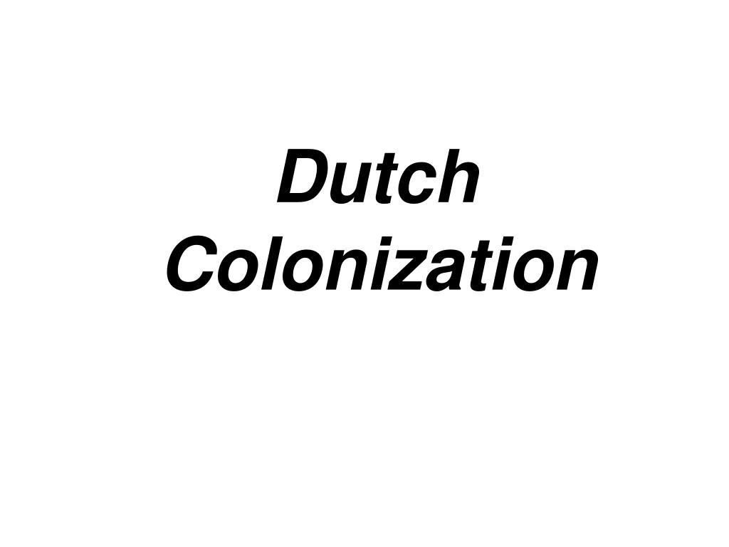 Dutch Colonization