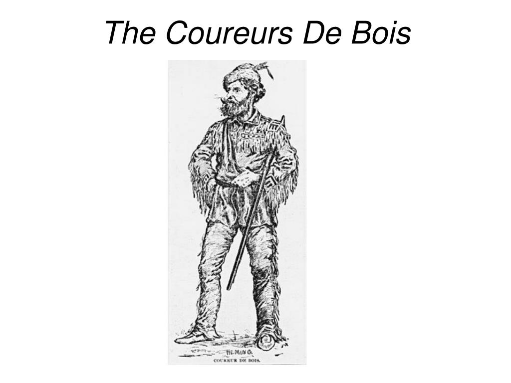 The Coureurs De Bois