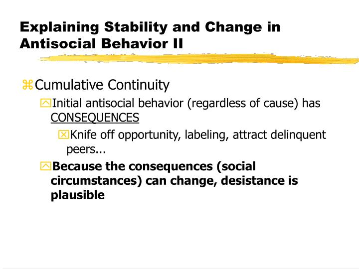 Explaining Stability and Change in Antisocial Behavior II