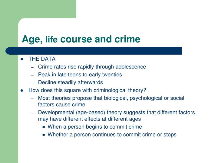 Age life course and crime