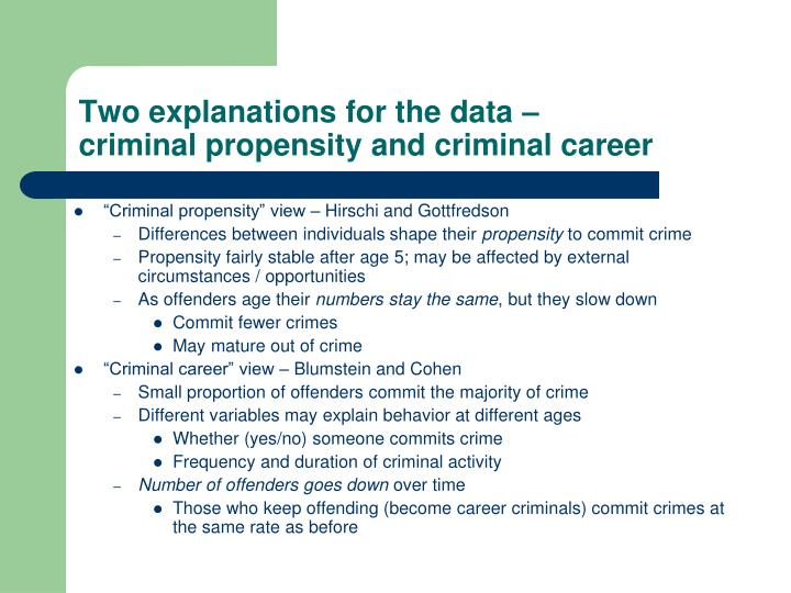Two explanations for the data criminal propensity and criminal career