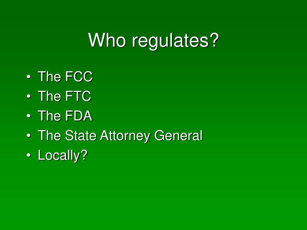 Who regulates?