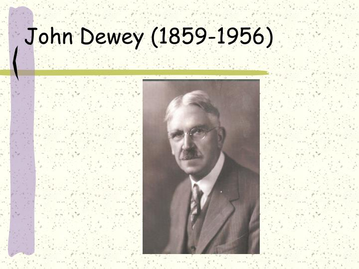 John Dewey (1859-1956)