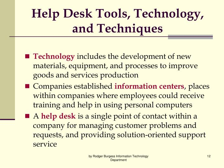 Help Desk Tools, Technology, and Techniques