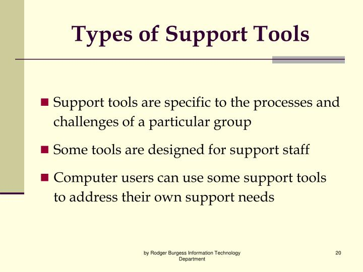 Types of Support Tools