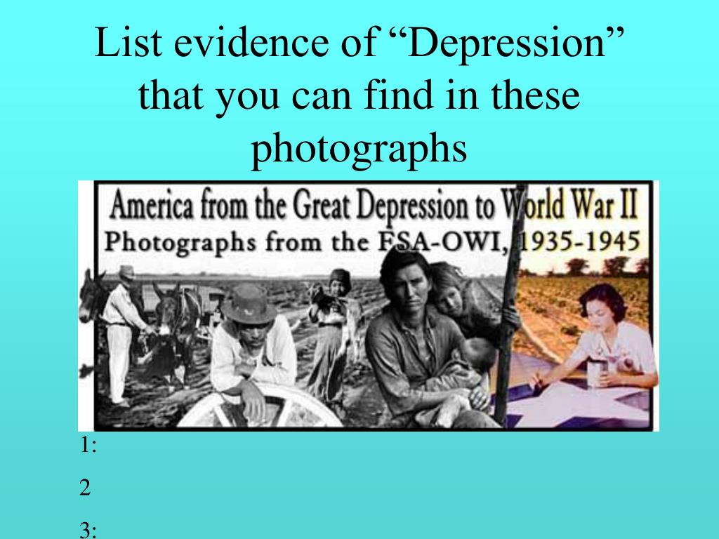"""List evidence of """"Depression"""" that you can find in these photographs"""