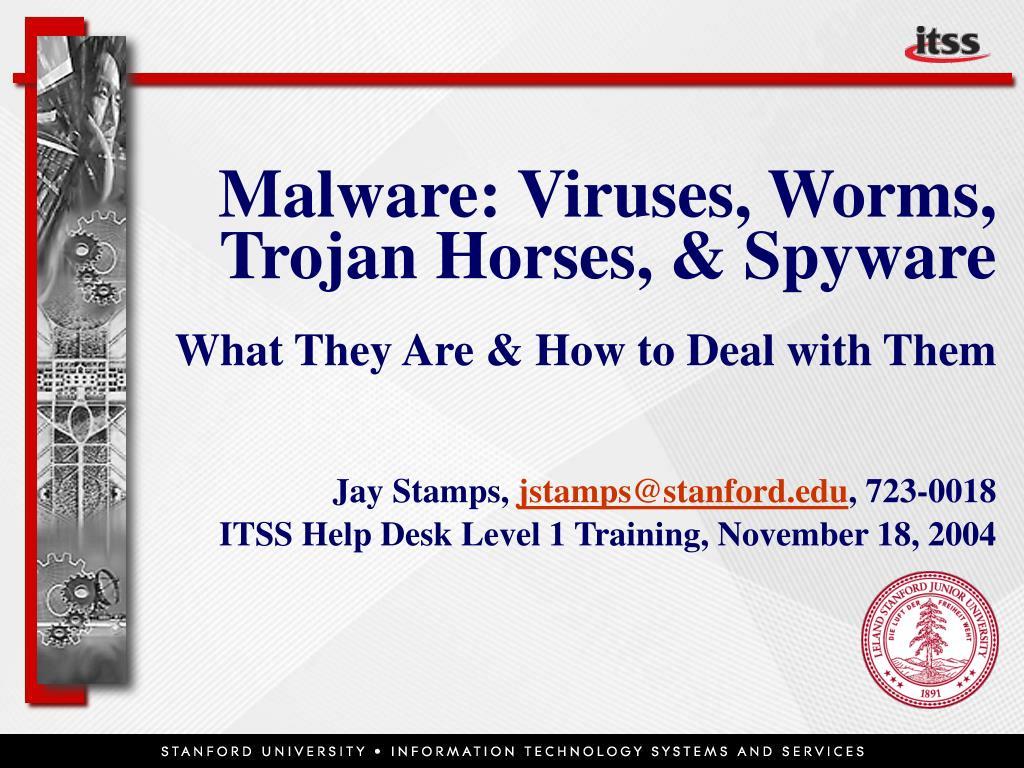 Malware: Viruses, Worms, Trojan Horses, & Spyware