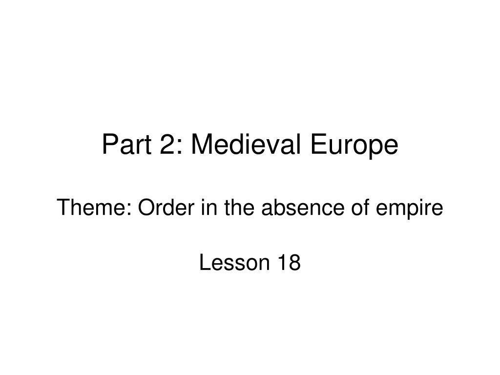 Part 2: Medieval Europe
