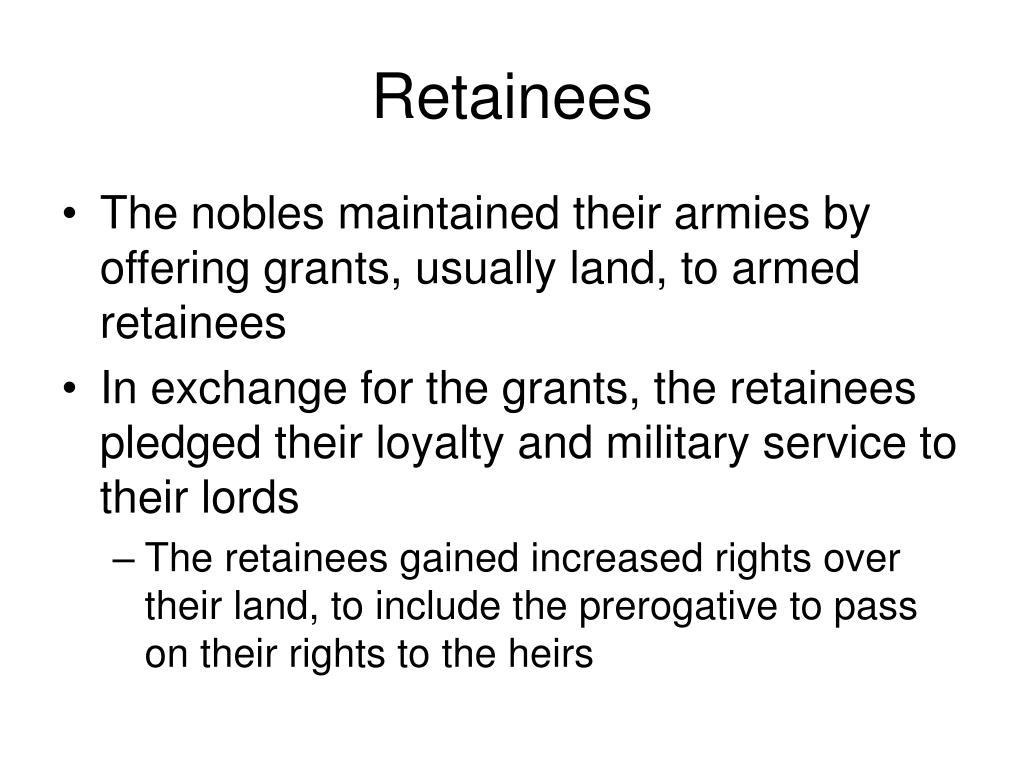 Retainees