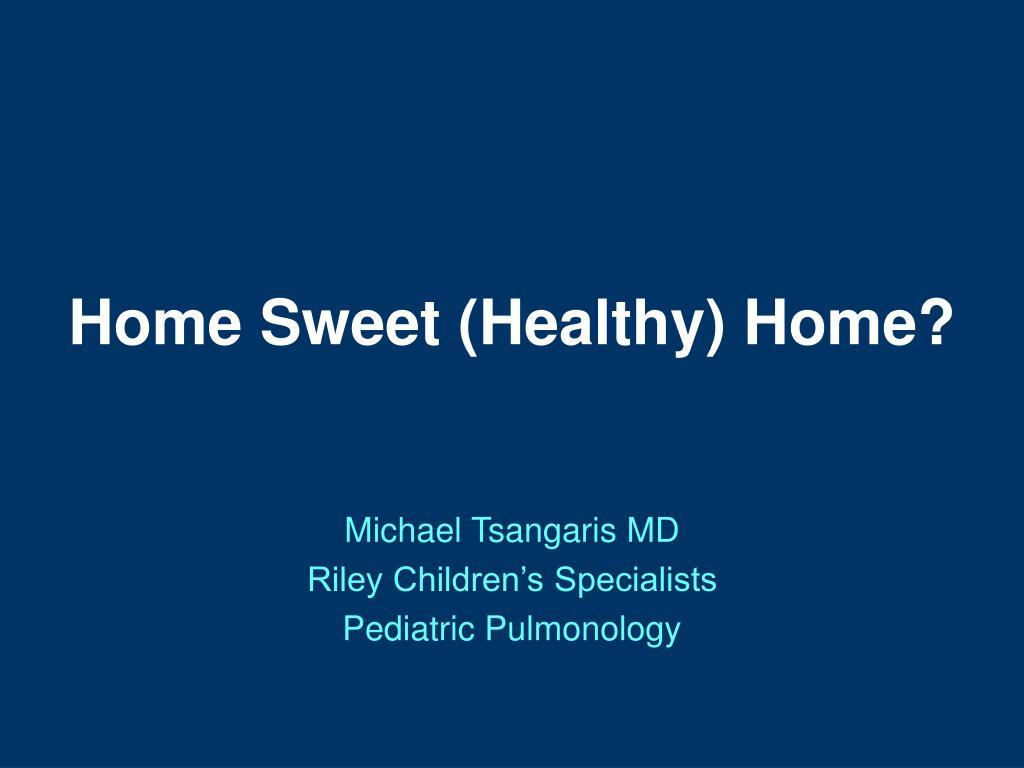 Home Sweet (Healthy) Home?
