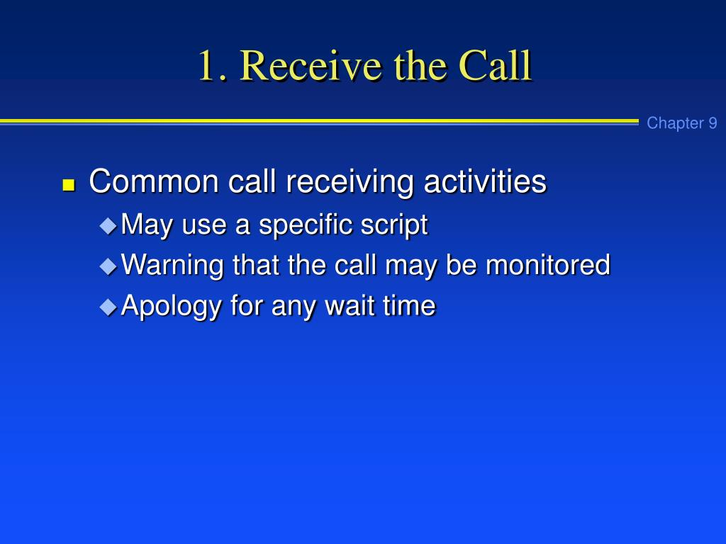 1. Receive the Call