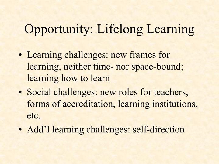 Opportunity: Lifelong Learning