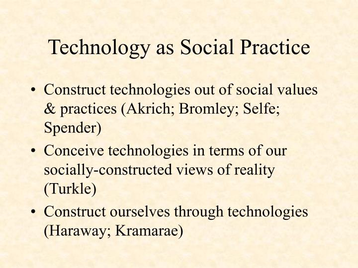 Technology as Social Practice