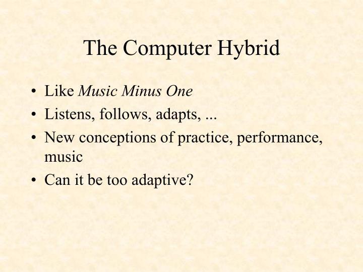 The Computer Hybrid