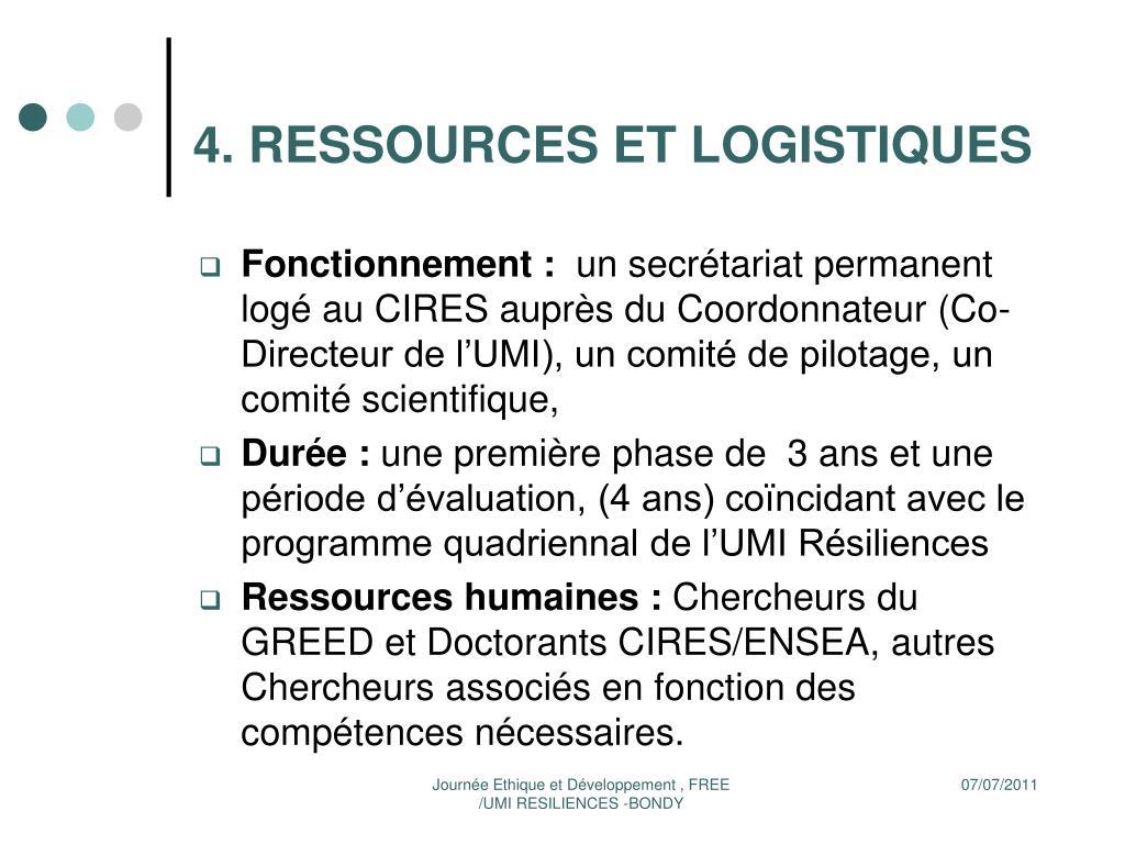 4. RESSOURCES ET LOGISTIQUES