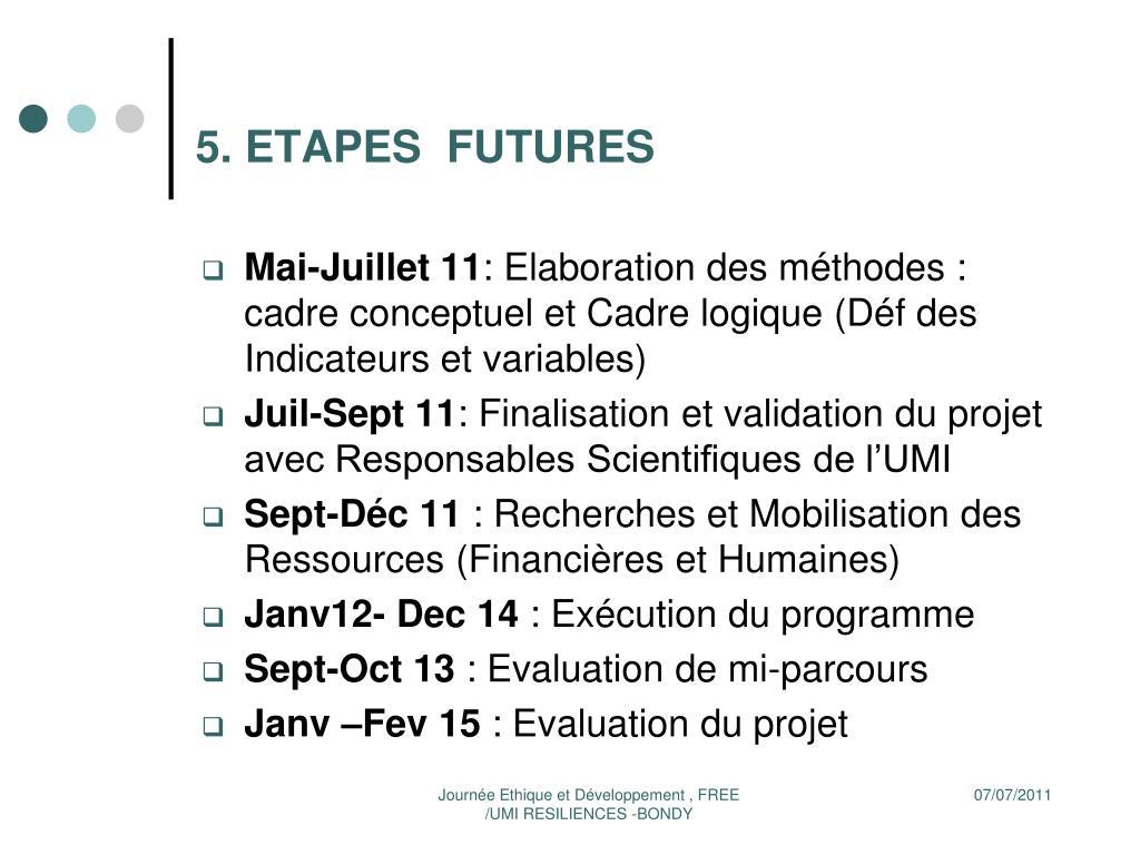 5. ETAPES  FUTURES