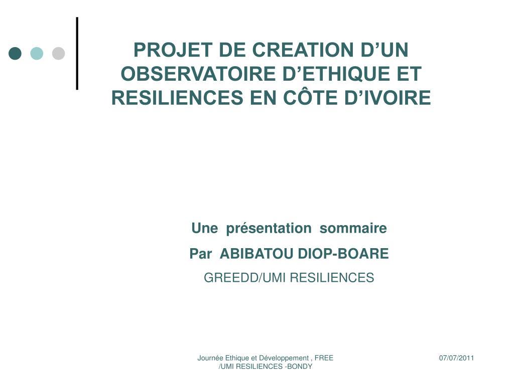PROJET DE CREATION D'UN OBSERVATOIRE D'ETHIQUE ET RESILIENCES EN CÔTE D'IVOIRE