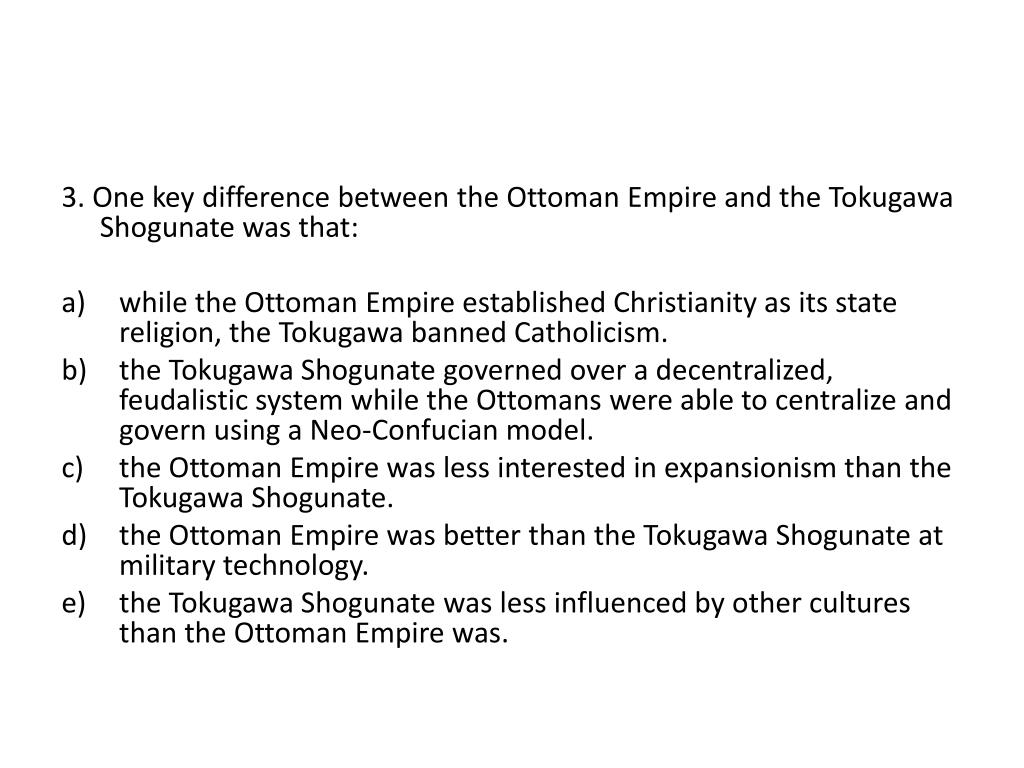 3. One key difference between the Ottoman Empire and the Tokugawa