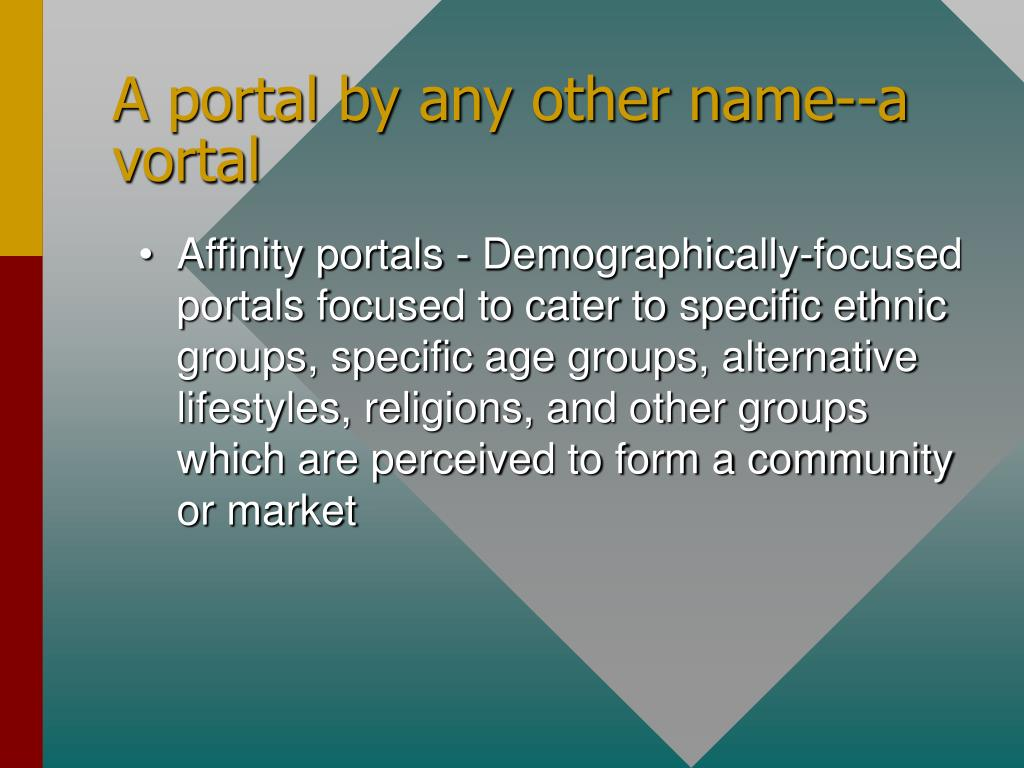 A portal by any other name--a vortal