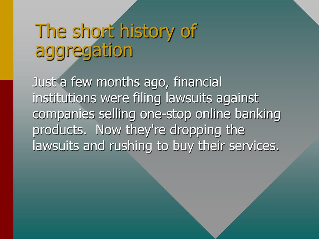 The short history of aggregation