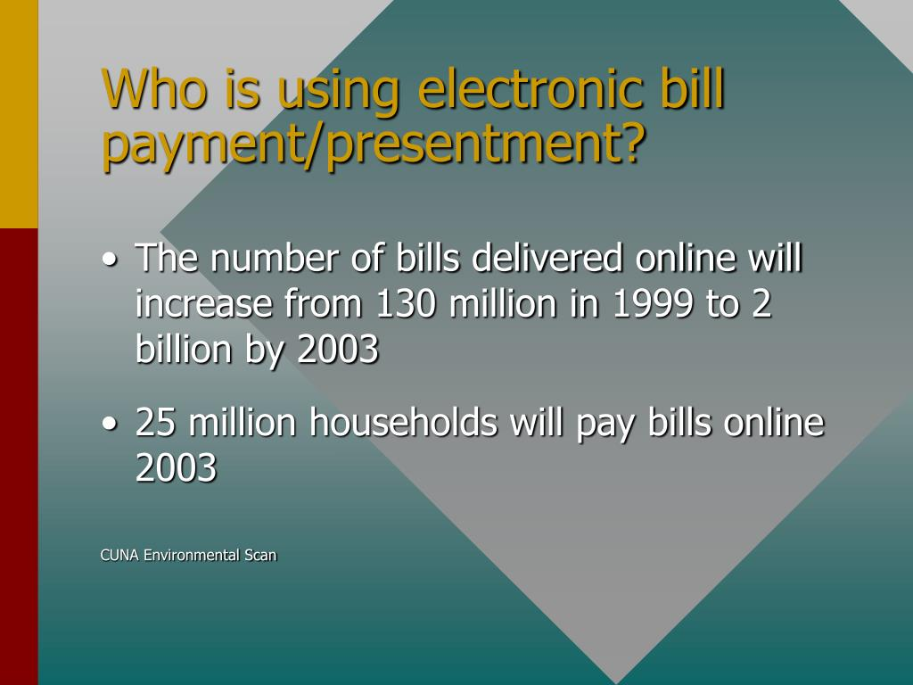 Who is using electronic bill payment/presentment?