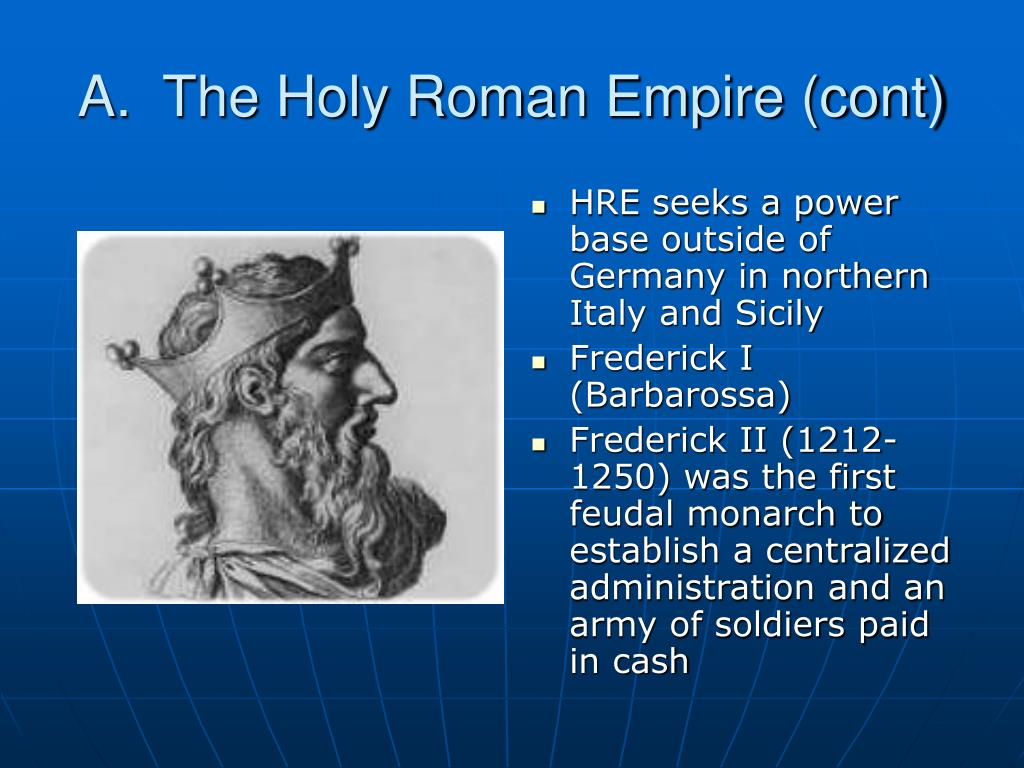 A.  The Holy Roman Empire (cont)