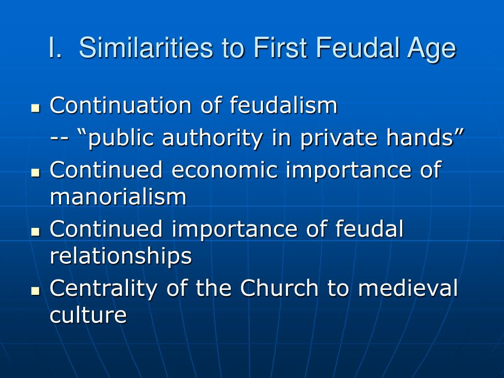 I.  Similarities to First Feudal Age