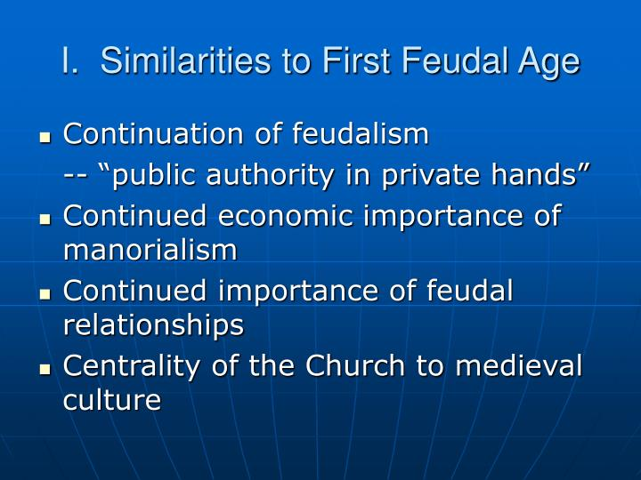 I similarities to first feudal age