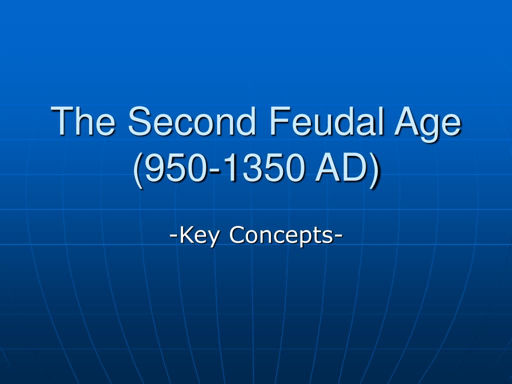 The Second Feudal Age
