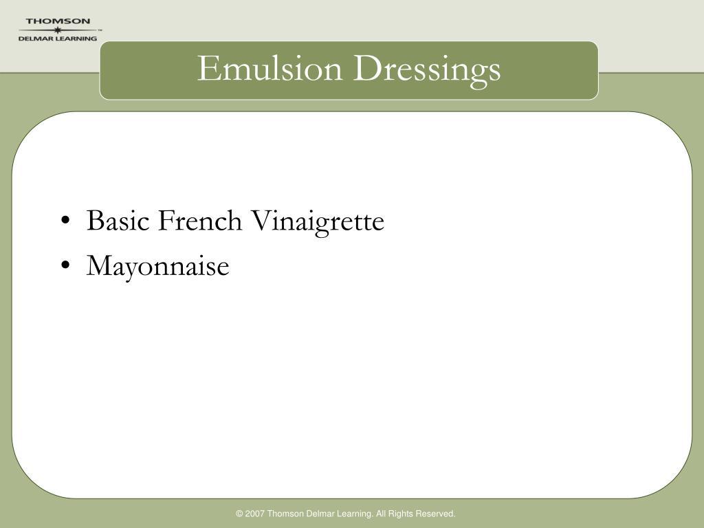 Emulsion Dressings