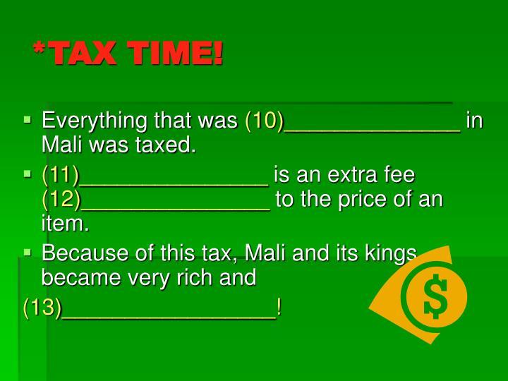 *TAX TIME!
