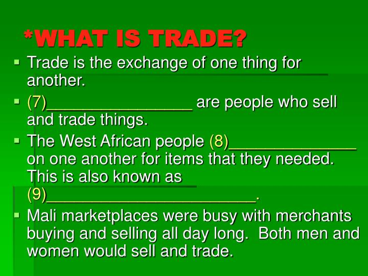 *WHAT IS TRADE?