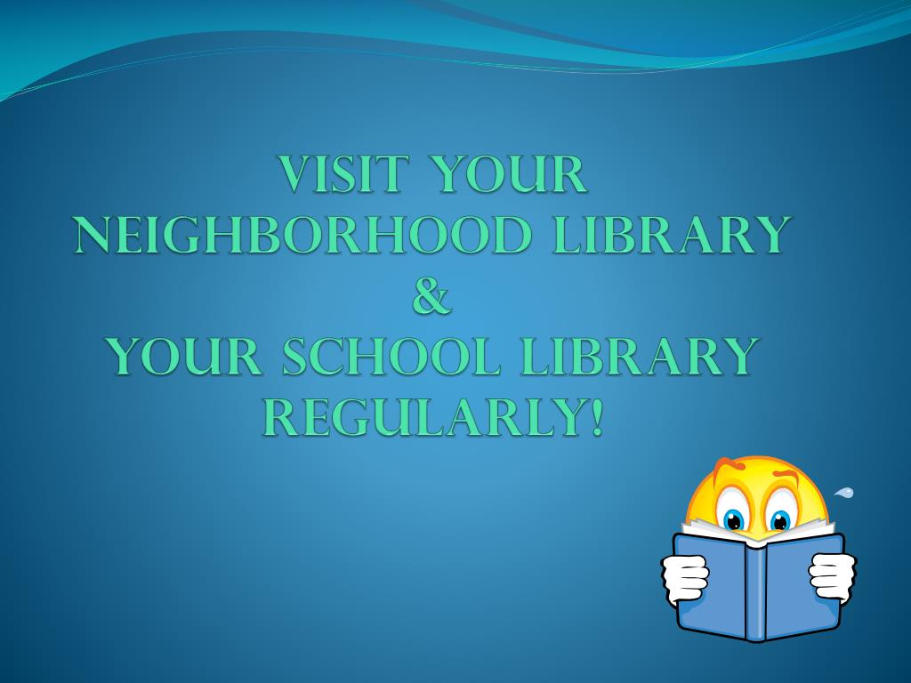 Visit Your Neighborhood Library