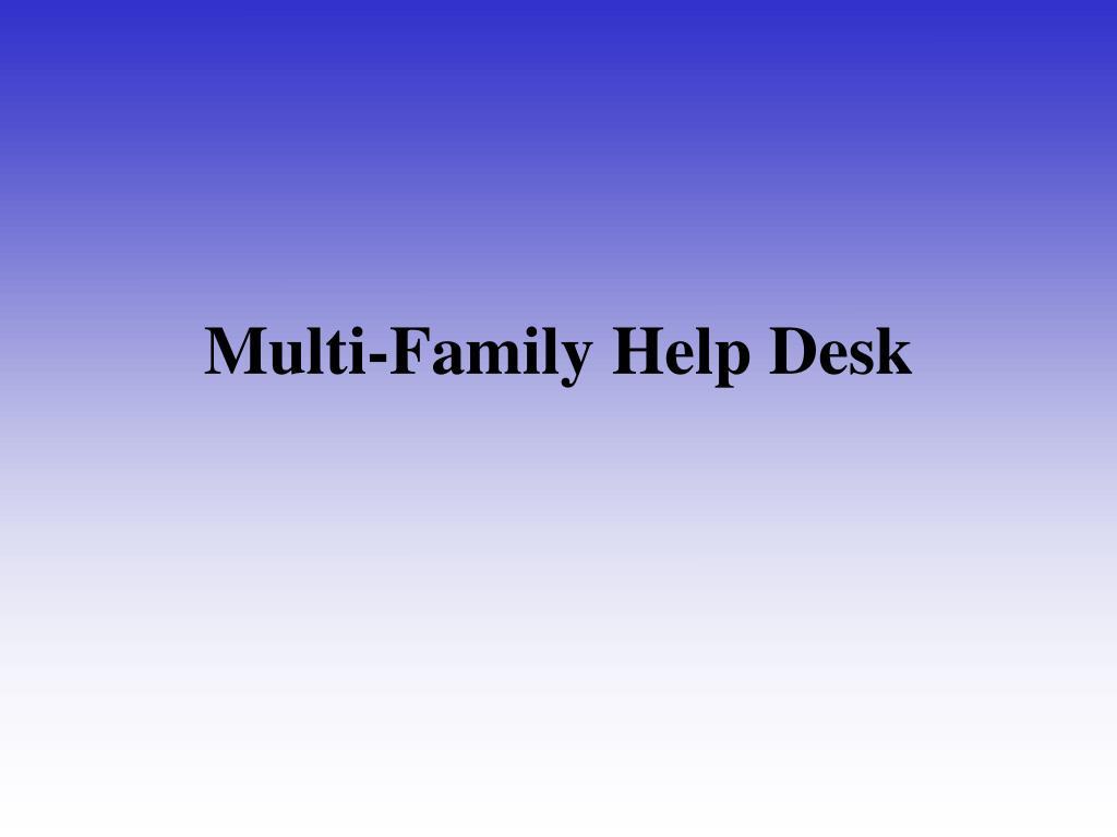 Multi-Family Help Desk