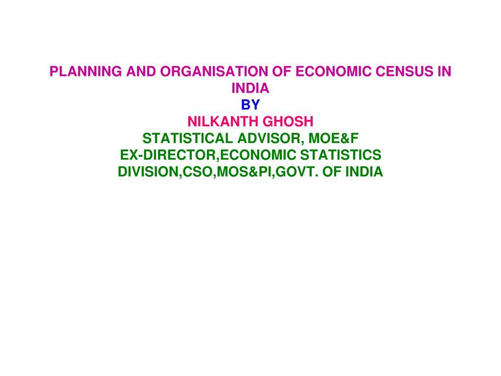 PLANNING AND ORGANISATION OF ECONOMIC CENSUS IN INDIA