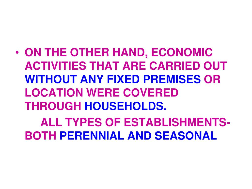 ON THE OTHER HAND, ECONOMIC ACTIVITIES THAT ARE CARRIED OUT