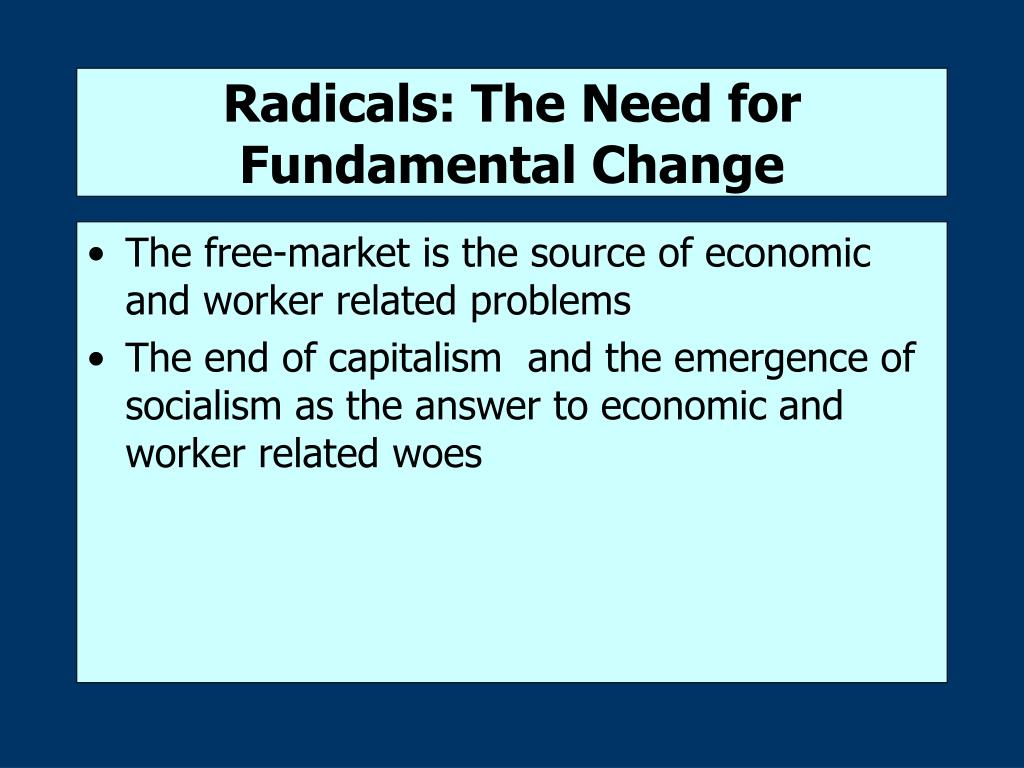 Radicals: The Need for Fundamental Change