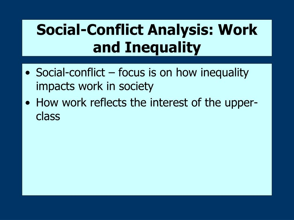 Social-Conflict Analysis: Work and Inequality