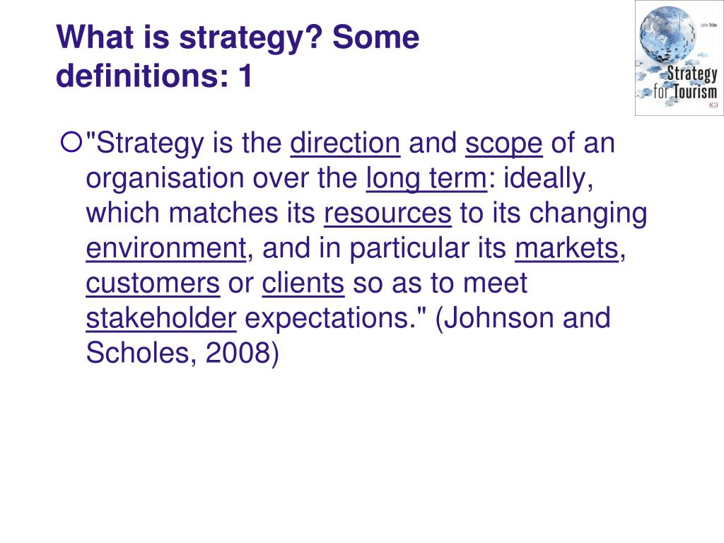 What is strategy? Some definitions: 1