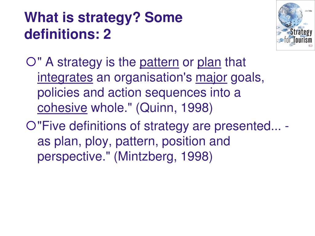 What is strategy? Some definitions: 2