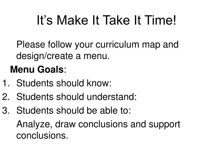Please follow your curriculum map and design/create a menu.