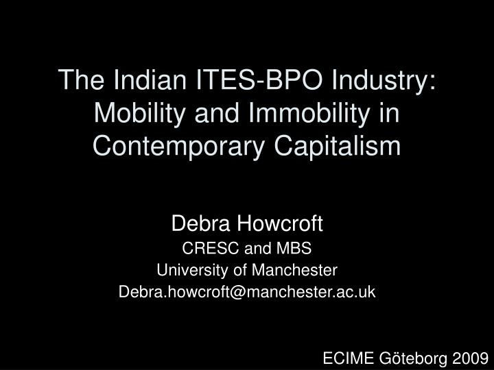 The indian ites bpo industry mobility and immobility in contemporary capitalism l.jpg