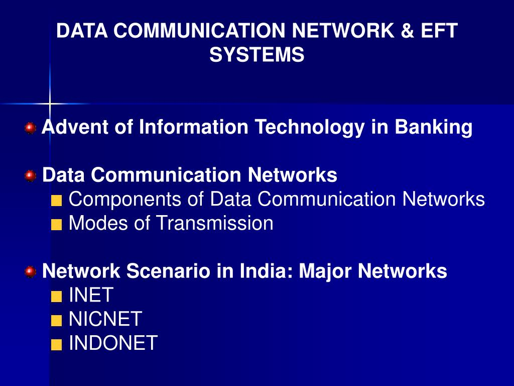 DATA COMMUNICATION NETWORK & EFT SYSTEMS