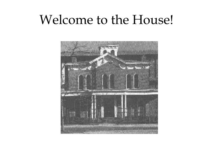 Welcome to the House!