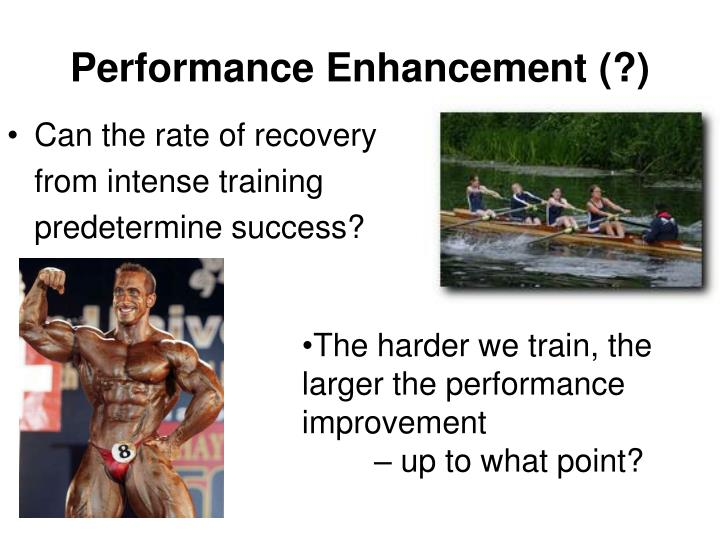 Performance Enhancement (?)