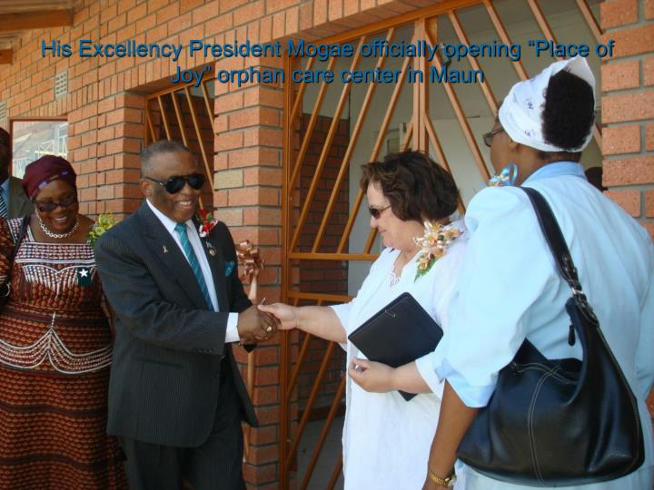 """His Excellency President Mogae officially opening """"Place of Joy"""" orphan care center in Maun"""