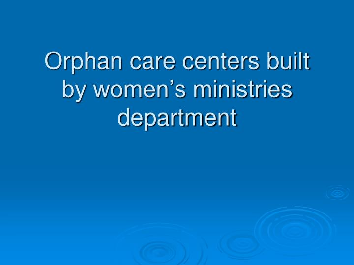 Orphan care centers
