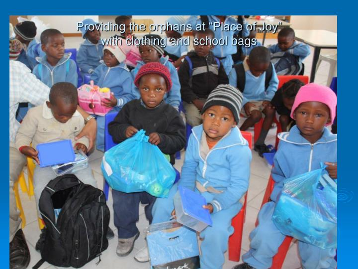 """Providing the orphans at """"Place of Joy"""""""
