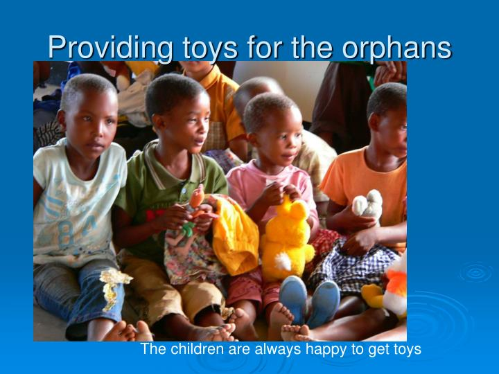 Providing toys for the orphans